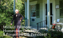 Millard Fillmore: Hometown Celebrity and Forgotten U.S. President