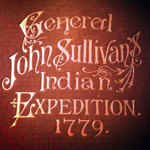 General John Sullivan's Indian Expedition 1779
