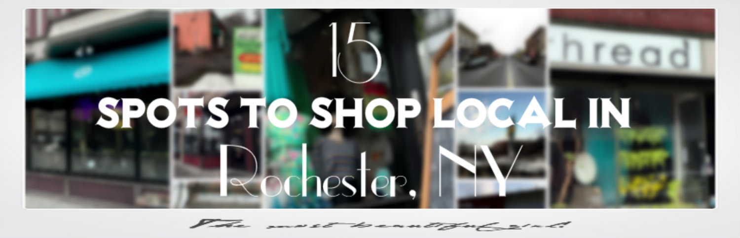 15 Spots to Shop Local in Rochester, NY