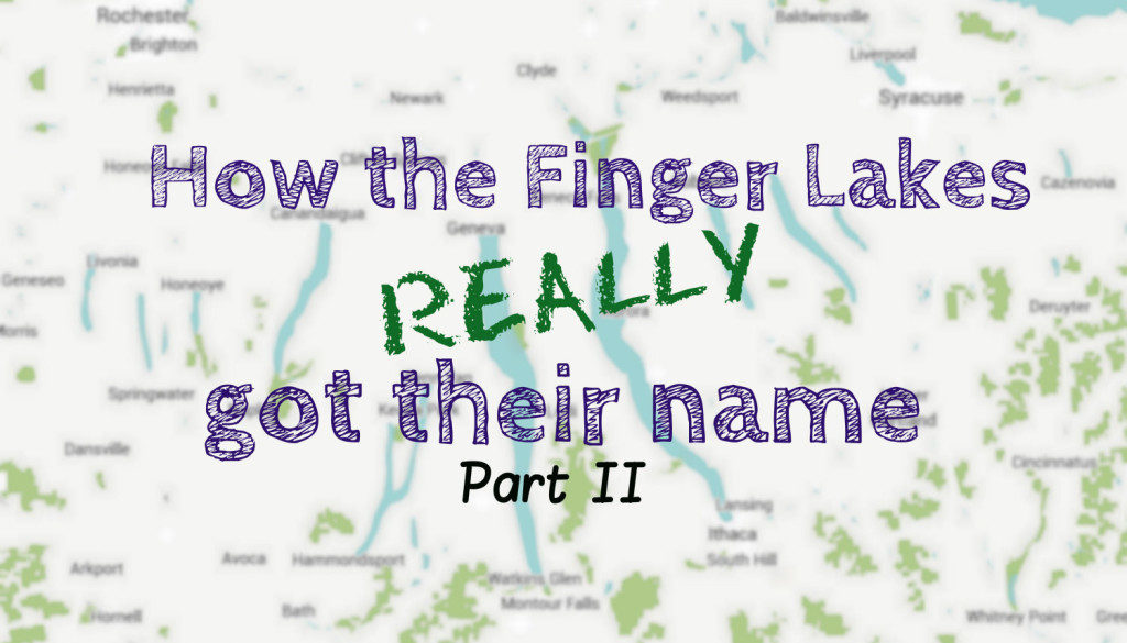 How the Finger Lakes Was Named: Part 2 - Featured Image