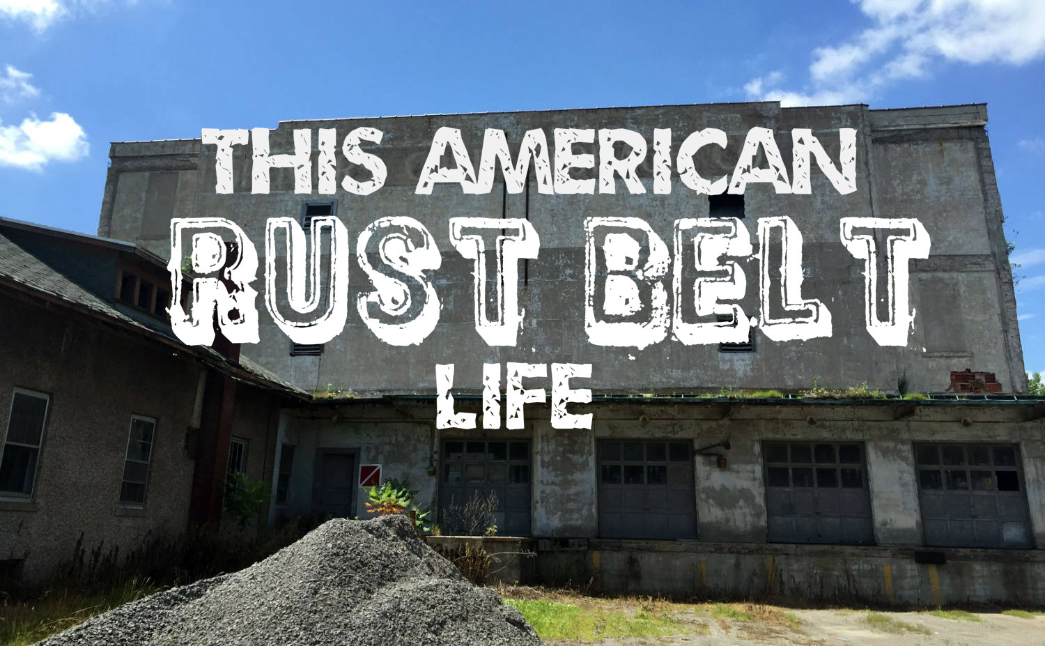 This American Rust Belt Life - Featured Image