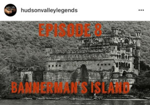 Hudson Valley Legends Episode 8 - Bannerman's Island
